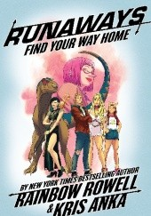Okładka książki Runaways Vol.1: Find Your Way Home Rainbow Rowell, Kris Anka