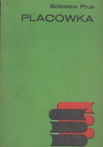 Okładka książki Placówka Bolesław Prus