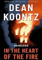 Okładka książki In the Heart of the Fire Dean Koontz