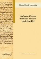 Okładka książki Indipetae Polonae – kołatanie do drzwi misji chińskiej
