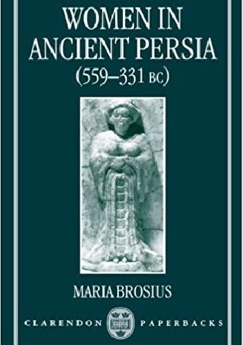 Okładka książki Women in Ancient Persia (559-331 BC) Maria Brosius