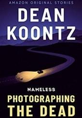 Okładka książki Photographing the Dead Dean Koontz