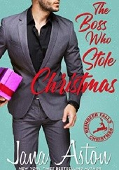 Okładka książki The Boss Who Stole Christmas Jana Aston