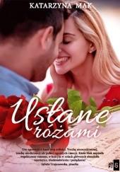 Okładka książki Usłane różami Katarzyna Mak