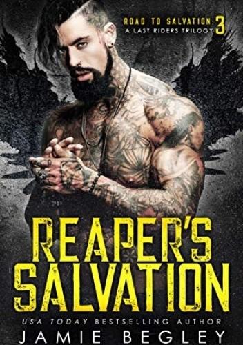 Okładka książki Road to Salvation: A Last Rider's Trilogy #3) Jamie Begley