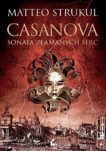 Okładka książki Casanova. Sonata złamanych serc Matteo Strukul
