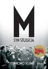 Okładka książki M. Syn stulecia Antonio Scurati