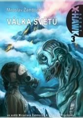 Okładka książki Agent X-Hawk 3: Válka světů Miroslav Žamboch