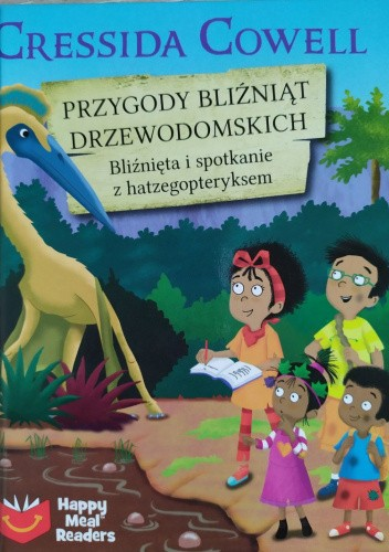 Okładka książki Przygody bliźniąt Drzewodomskich. Bliźnięta i spotkanie z hatzegopteryksem Cressida Cowell,Artful Doodler