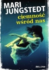 Okładka książki Ciemność wśród nas Mari Jungstedt