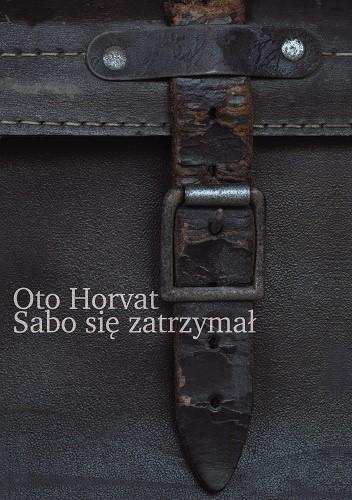 Okładka książki Sabo się zatrzymał Oto Horvat