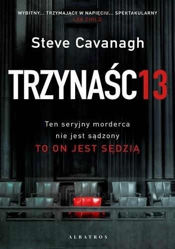 Okładka książki Trzynaście Steve Cavanagh