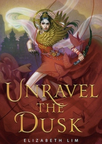 Okładka książki Unravel the Dusk Elizabeth Lim