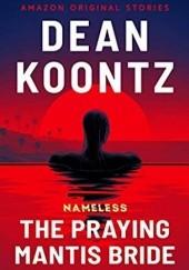 Okładka książki The Praying Mantis Bride Dean Koontz