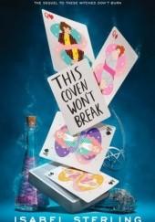Okładka książki This Coven Wont Break Isabel Sterling