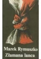 Okładka książki Złamana lanca Marek Rymuszko