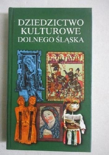 Okładka książki Dziedzictwo kulturowe Dolnego Śląska Zygmunt Kłodnicki