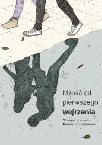 Miłość Od Pierwszego Wejrzenia Wisława Szymborskanbsp