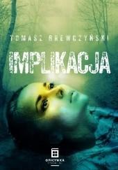 Okładka książki Implikacja Tomasz Brewczyński