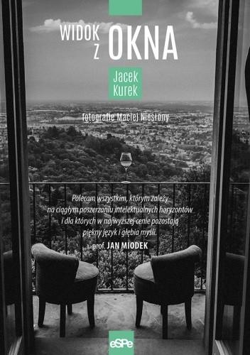 Okładka książki Widok z okna Jacek Kurek