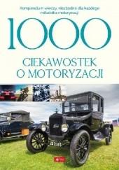 Okładka książki 1000 ciekawostek o motoryzacji. Kompendium wiedzy, niezbędne dla każdego miłośnika motoryzacji Iwona Czarkowska