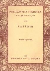 Okładka książki Pielgrzymka hinduska w głąb Himalajów oraz Kaszmir Wanda Dynowska