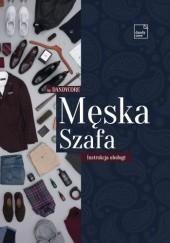 Okładka książki Męska szafa - instrukcja obsługi Piotr Karwala,Karol Majchrzak,Adam Ptak,Dawid Tymiński