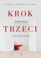 Okładka książki Krok trzeci Bartosz Szczygielski