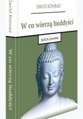 Okładka książki W co wierzą buddyści David Konrad