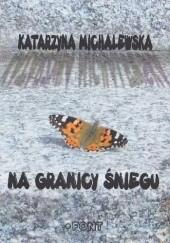 Okładka książki Na granicy śniegu Katarzyna Michalewska