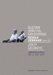 Okładka książki Dzieła zebrane tom 13. Korespondencja vol. 2. 1967-1975 Jerzy Giedroyć,Gustaw Herling-Grudziński