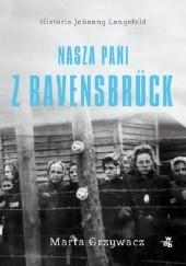 Okładka książki Nasza pani z Ravensbrück Marta Grzywacz