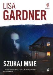 Okładka książki Szukaj mnie Lisa Gardner