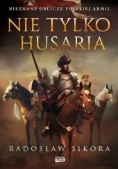 Okładka książki Nie tylko husaria