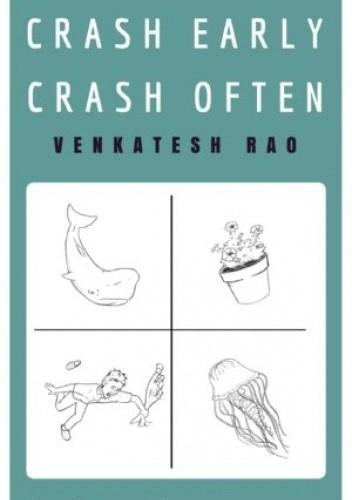 Okładka książki Crash Early, Crash Often Venkatesh Rao