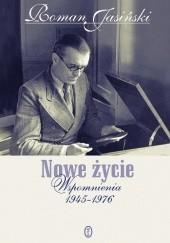 Okładka książki Nowe życie. Wspomnienia 1945-1976 Roman Jasiński