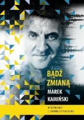 Okładka książki Bądź zmianą Marek Kamiński,Joanna Podsadecka
