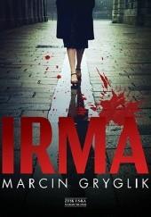 Okładka książki Irma Marcin Gryglik