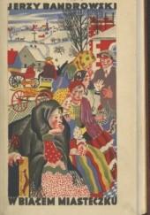 Okładka książki W białym miasteczku Jerzy Bandrowski