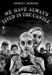 Okładka książki We Have Always Lived in the Castle Shirley Jackson