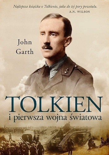Okładka książki Tolkien i pierwsza wojna światowa. U progu Śródziemia John Garth