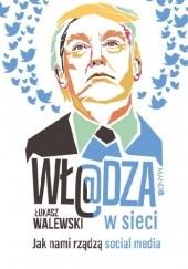 Okładka książki Wł@dza w sieci Łukasz Walewski