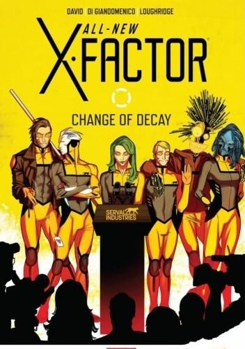 Okładka książki All-New X-Factor: Change of Decay Peter David,Carmine di Giandomenico