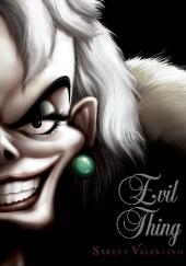 Okładka książki Evil Thing: A Tale Of That De Vil Woman