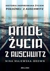 Okładka książki Anioł życia z Auschwitz Nina Majewska-Brown