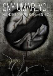 Okładka książki Sny umarłych. Polski rocznik weird fiction 2020. Tom 2 praca zbiorowa