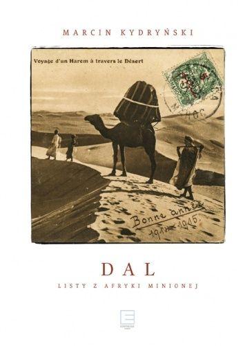 Okładka książki Dal. Listy z Afryki minionej Marcin Kydryński