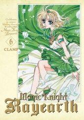 Okładka książki Magic Knight Rayearth #6 Nanase Ohkawa,Mokona Apapa,Tsubaki Nekoi,Satsuki Igarashi