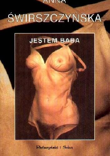 Okładka książki Jestem baba. Wiersze z różnych lat Anna Świrszczyńska