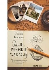Okładka książki Wielkie włoskie wakacje Jolanta Kosowska